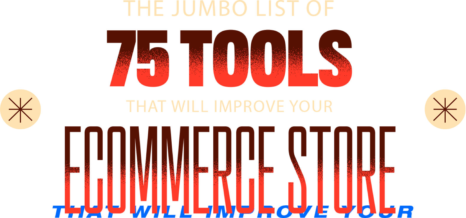 The jumbo list of 75 tools that will improve your ecommerce store